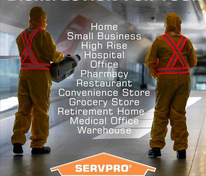 "SERVPRO technicians w/disinfecting in building w/the words ""Disinfection for your: with list of spaces  to clean."
